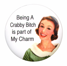 Being a Crabby Bitch is Part of My Charm
